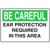 OSHA Informational Signs - Be Careful Ear Protection Required In This Area