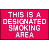 This Is A Designated Smoking Area Signs - Aluminum, Plastic or Vinyl