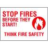 Stop Fires Before They Start! Think Fire Safety Self-Adhesive Vinyl Fire Sign