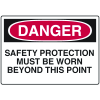 Danger Signs - Safety Protection Must Be Worn Beyond This Point