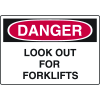 Harsh Condition OSHA Signs - Danger - Look Out For Forklifts