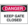 Harsh Condition OSHA Signs - Danger - Keep Gate Closed