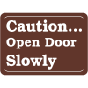 Interior Decor Security Signs- Caution Open Door Slowly