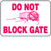 Do Not Block Gate Shipping And Receiving Signs
