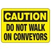 OSHA Caution Signs - Do Not Walk On Conveyors