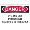 Danger Signs- Eye And Ear Protection Required In This Area