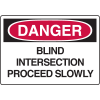 OSHA Danger Signs - Blind Intersection Proceed Slowly