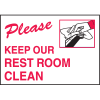 Deluxe Housekeeping And Cafeteria Signs - Please Keep Our Rest Room Clean
