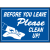 Deluxe Housekeeping And Cafeteria Signs - Before You Leave Please Clean Up