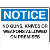 Extra Large Restricted Area Signs - Notice No Guns Knives Or Weapons Allowed