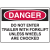 Danger Do Not Enter Unless Wheels Are Chocked Forklift Traffic Signs