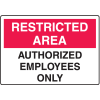 OSHA Signs for Rough/Curved Surfaces - Restricted Area - Authorized Employees Only