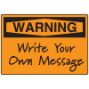 OSHA Warning Signs - Write Your Own Message