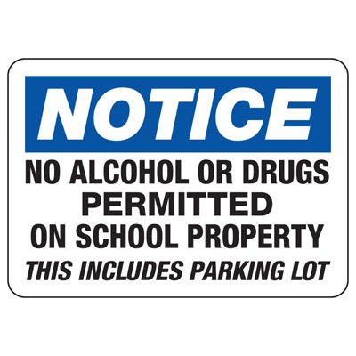 No Alcohol Or Drugs Permitted On School Property - Restriction Signs