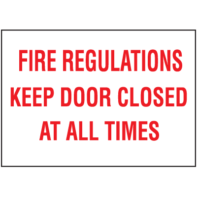Fire Regulations Keep Door Closed At All Times Self-Adhesive Vinyl Fire Door Signs