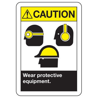 Caution Wear Protective Equipment With Graphic - ANSI Safety Signs