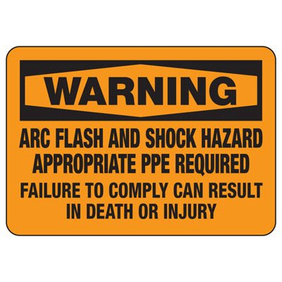 Arc Flash And Shock Hazard Appropriate PPE - Electrical Safety Sign