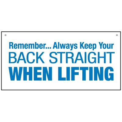 Bulk Lifting Signs - Remember...Always Keep Your Back Straight When Lifting!