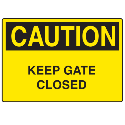 OSHA Caution Signs - Keep Gate Closed
