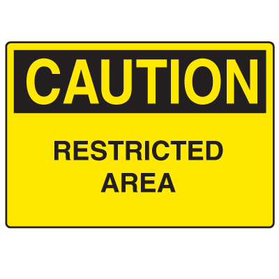 OSHA Caution Signs - Restricted Area