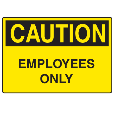 OSHA Caution Signs - Employees Only