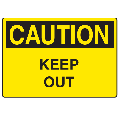 OSHA Caution Signs - Keep Out