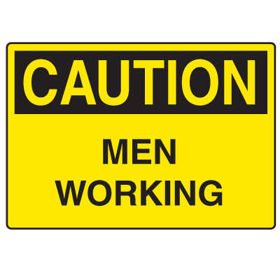 OSHA Caution Signs - Men Working