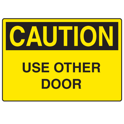 OSHA Caution Signs - Use Other Door