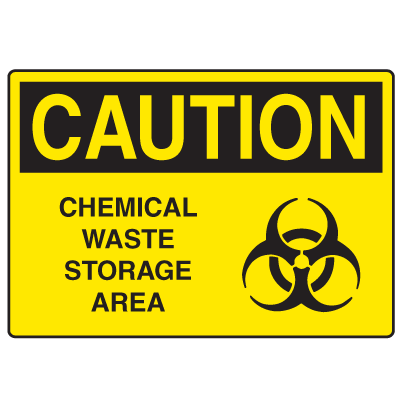 OSHA Caution Signs - Chemical Waste Storage Area