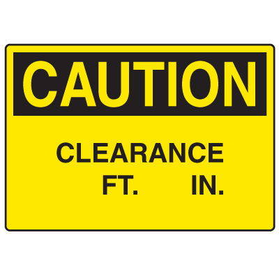 OSHA Caution Signs - Clearance