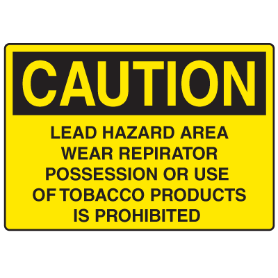 OSHA Caution Signs - Lead Hazard Wear Respirator Tobacco Prohibited