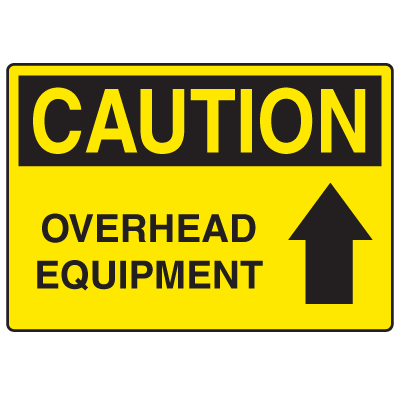 OSHA Caution Signs - Overhead Equipment