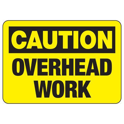 OSHA Caution Signs - Overhead Work