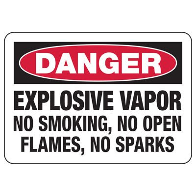 Danger Signs - Explosive Vapor No Smoking No Open Flames No Sparks