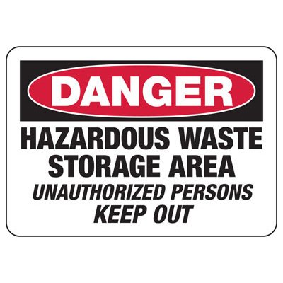 Danger Signs - Hazardous Waste Storage Area Unauthorized Persons Keep Out