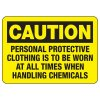 OSHA Caution Signs - Protective Clothing To Be Worn Handling Chemicals