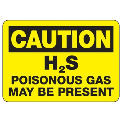 Chemical & HazMat Signs - H2S Poisonous Gas May Be Present
