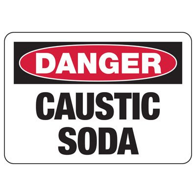 Danger Caustic Soda - Industrial Chemical Warning Sign