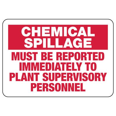 Chemical Spillage Must Be Reported - Industrial Chemical Warning Sign