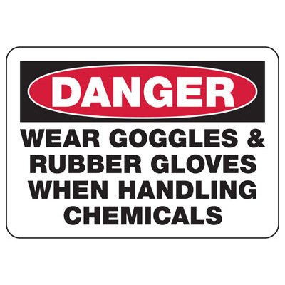 Danger Wear Goggles Rubber Gloves - Chemical Safety Sign