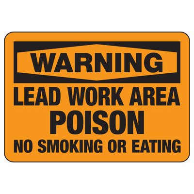 Warning Lead Work Area - Industrial Chemical Warning Sign