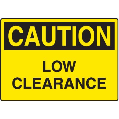 Caution Low Clearance Signs