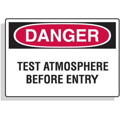 Confined Space Signs - Danger - Test Atmosphere Before Entry