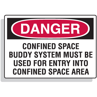 Confined Space Signs - Danger - Buddy System Must Be Used