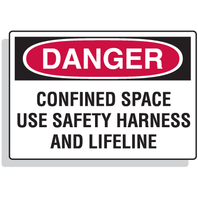 Confined Space Signs - Danger - Use Safety Harness And Lifeline
