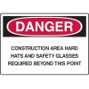 Danger Construction Area Hard Hats And Safety Glasses Required Beyond This Point Sign