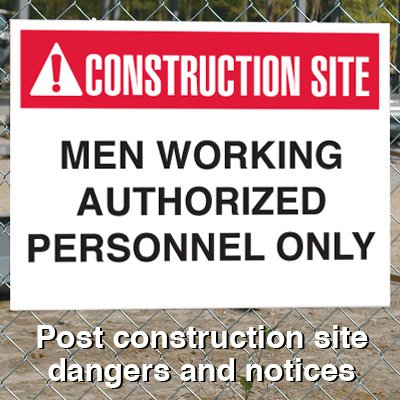 Construction Site Safety Signs - Men Working Authorized Personnel Only