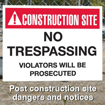 Construction Site Safety Signs - No Trespassing Violators Prosecuted