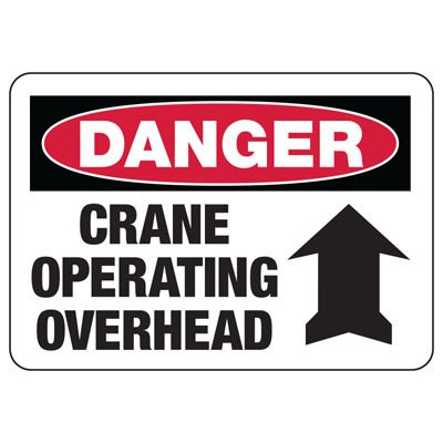 Crane Safety Signs - Danger - Crane Operating Overhead