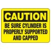 Caution Be Sure - Industrial Cylinder Sign
